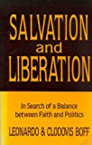 img - for Salvation and Liberation: In Search of a Balance Between Faith and Politics by Leonardo Boff (1984-10-06) book / textbook / text book