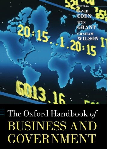 The Oxford Handbook of Business and Government (Oxford Handbooks)