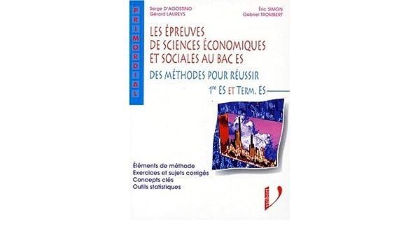 Les épreuves de sciences économiques et sociales au Bac ES. Des méthodes pour réussir, 1ère et terminale ES (French) Paperback