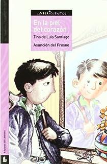 En la piel del corazón par De Luis Santiago