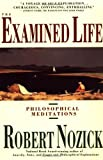The Examined Life: Philosophical Meditations, Robert Nozick, 0671725017