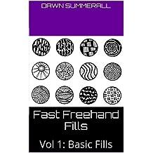 Fast Freehand Fills: Vol 1: Basic Fills