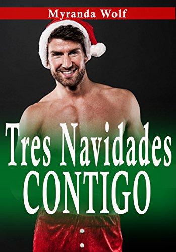Tres Navidades Contigo: (Erotica gay en español) (Spanish Edition)