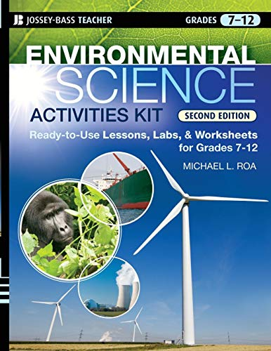 Environmental Science Activities Kit: Ready-to-Use Lessons, Labs, and Worksheets for Grades 7-12 ()
