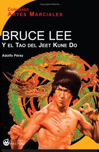 Bruce Lee Y El Tao Del Jeet Kune Do (Spanish Edition) [Unknown] (Tapa Blanda)