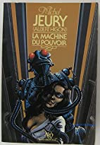 LA MACHINE DU POUVOIR by Michel Jeury