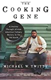 The Cooking Gene: A Journey Through African American Culinary History in the Old Sout