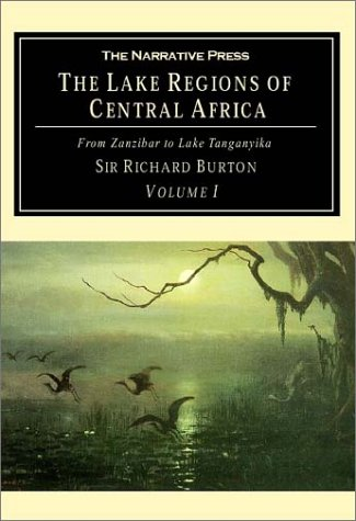 The Lake Regions of Central Africa: From Zanzibar to Lake Tanganyika (Volume 1) PDF