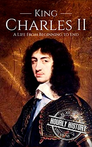 Charles II: A Life From Beginning to End (House of Stuart Book 3) (Memoirs Of A Woman Of Pleasure Summary)