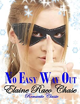 NO EASY WAY OUT (Romantic Comedy) by [Chase, Elaine Raco]