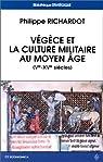Végèce et la culture militaire au Moyen Age par Richardot