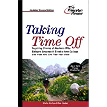 Taking Time Off, 2nd Edition (College Admissions Guides)