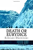 Death or Eurydice, Edward Drubinski, 1496171012