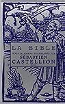 La Bible nouvellement translatée par Sébastien Castellion (1555) par Castellion
