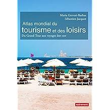 Atlas mondial du tourisme et des loisirs (Atlas Monde) (French Edition)