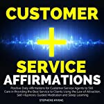 Customer Service Affirmations: Positive Daily Affirmations for Customer Service Agents to Still Care in Providing the Best Service to Clients Using the Law of Attraction, Self-Hypnosis | Stephens Hyang