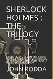 img - for SHERLOCK HOLMES : THE TRILOGY: SHERLOCK HOLMES at HE-GOATS RIDGE; SHERLOCK HOLMES and THE BIBLE KILLER; SHERLOCK HOLMES and THE CHRISTMAS GHOST; SHERLOCK HOLMES : A REQUIEM FOR ROBERT BROWNLOW book / textbook / text book