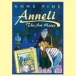 Anneli the Art Hater | Anne Fine