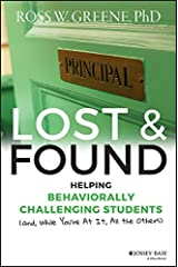 Lost and Found: Helping Behaviorally Challenging Students (and, While You're At It, All the Others) (J-B Ed: Reach and Teach) Hardcover