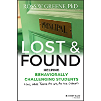Lost and Found: Helping Behaviorally Challenging Students (and, While You're At It, All the Others) (J-B Ed: Reach and…