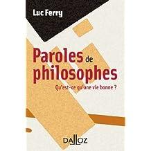 Paroles de philosophes. Qu'est-ce qu'une vie bonne ? (À savoir) (French Edition)