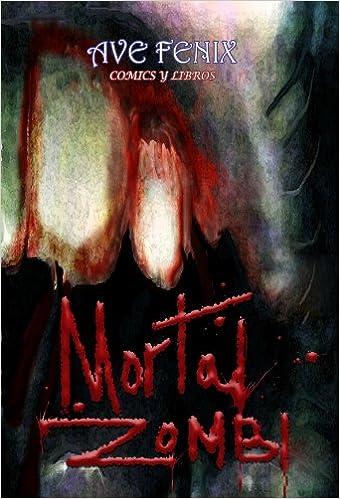 Mortal Zombie: Novela grafica de terror, tematica zombies