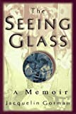 The Seeing Glass, Jacqueline Gorman, 1573220612
