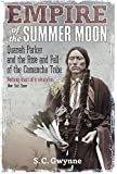 img - for Empire of the Summer Moon: Quanah Parker and the Rise and Fall of the Comanches, the Most Powerful Indian Tribe in American History by S.C. Gwynne (2011-07-07) book / textbook / text book