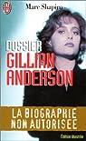 Dossier Gillian Anderson : La biographie non autorisée par Shapiro