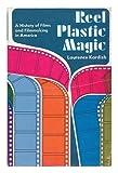 Reel Plastic Magic, Laurence Kardish, 0316483214
