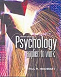 apple behavior chart - Psychology Applied to Work: An Introduction to Industrial and Organizational Psychology (with InfoTrac and Concept Chart Booklet)