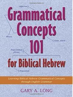 Grammatical concepts 101 for biblical hebrew gary a long grammatical concepts 101 for biblical hebrew learning biblical hebrew grammatical concepts through english grammar fandeluxe Gallery