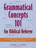 Grammatical Concepts 101 for Biblical