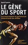 Le gène du sport : La science explore les performances extraordinaires des athlètes par Epstein