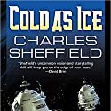 Cold as Ice: Cold as Ice, Book 1 Audiobook by Charles Sheffield Narrated by Christine Rendel