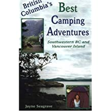 British Columbia's Best Camping Adventures: Southwestern BC and Vancouver Island
