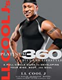 LL Cool J's Platinum 360 Diet and Lifestyle: A Full-Circle Guide to Developing Your Mind, Body, and Soul