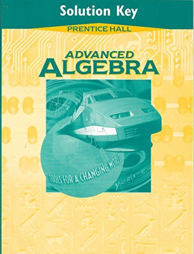Advanced Algebra Tools For A Changing World Solution Key
