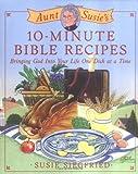 Aunt Susie's 10-Minute Bible Dinners, Susie Siegfried, 1592330266