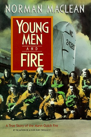 Young Men and Fire: A True Story of the Mann Gulch Fire