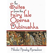The Suites from the Fairy Tale Operas and Dubinushka (Dover Orchestral Scores)