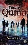 Timmy Quinn: Band 3 von 3: Nemesis