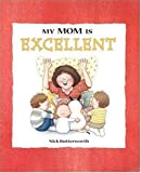My Mom Is Excellent (My Relative Series)