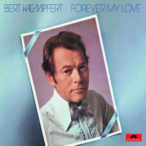 Bert Kaempfert - Forever My Love - Zortam Music