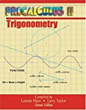 Precalculus Ii : Trigonometry, Hass, Lonnie and Taylor, Larry, 0757512003