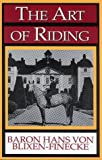 The Art of Riding, Hans Von Blixen-Finecke, 0939481340