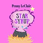 Star Syrup | Penny LeClair