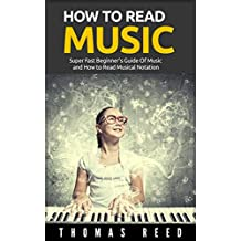 Music: How To Read Music - Super Fast Beginner's Guide Of Music and How to Read Musical Notation (music theory for guitar, music theory, music theory books, ... kindle, music theory for beginners Book 1)