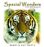 Special Wonders of the Wild Kingdom, Buddy Davis and Kay Davis, 089051254X