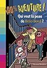 Qui veut la peau de Bello Bond ? par Brezina